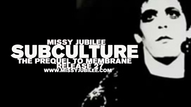 1. Missy Jubilee. 027. Subculture. 002