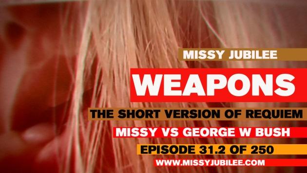 1. Missy Jubilee. 31.2. Weapons.SFW