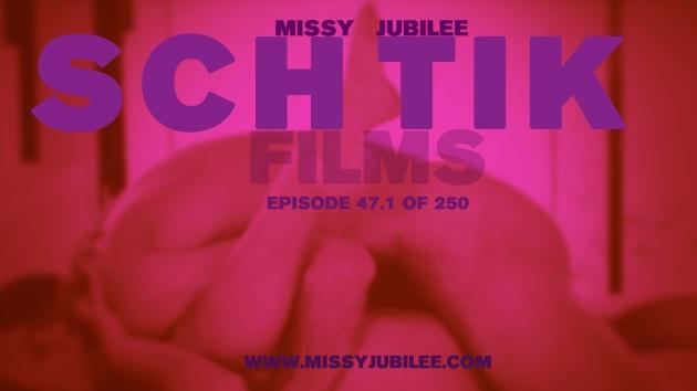 Missy Jubilee. 047.1 Schtik Films