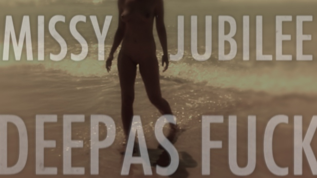 Missy Jubilee. 050. Deep as fuck