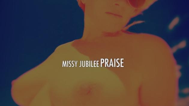 Missy Jubilee. 051. Praise